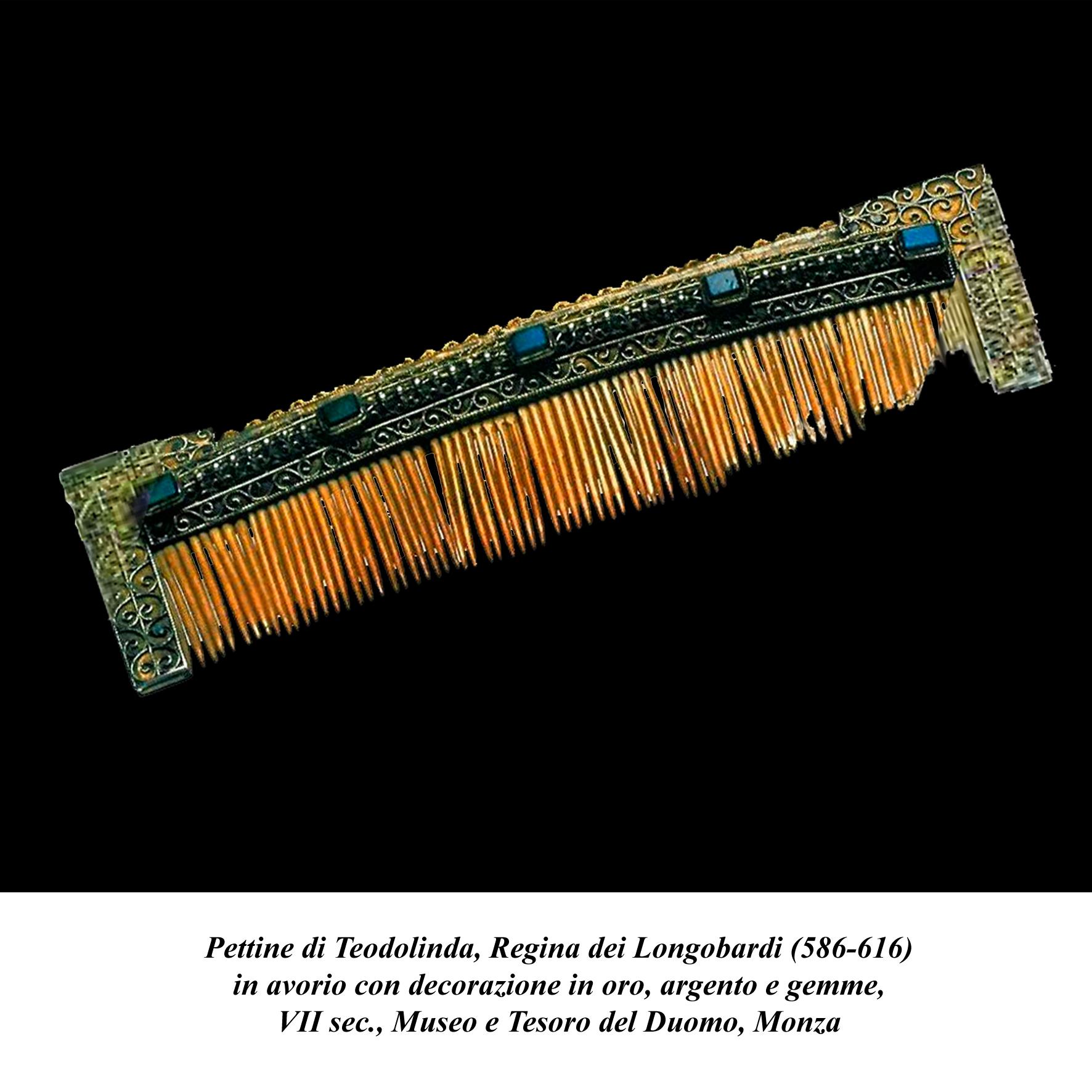Pettine di Teodolinda, Regina dei Longobardi (586-616)
