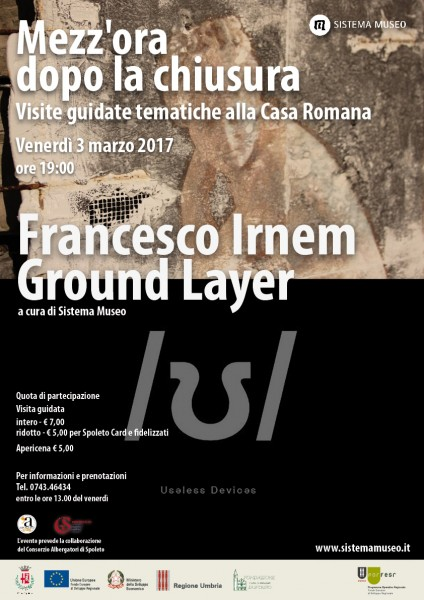 <!--:it-->Mezz'ora dopo la chiusura - FRANCESCO IRNEM Ground Layer<!--:--><!--:en-->Mezz'ora dopo la chiusura - FRANCESCO IRNEM Ground Layer<!--:--> @ Casa Romana | Spoleto | Umbria | Italia