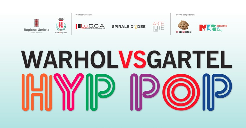 <!--:it-->Warhol vs Gartel. Hyp Pop<!--:--><!--:en-->Warhol vs Gartel. Hyp Pop<!--:--> @ Palazzo Bufalini | Spoleto | Umbria | Italia