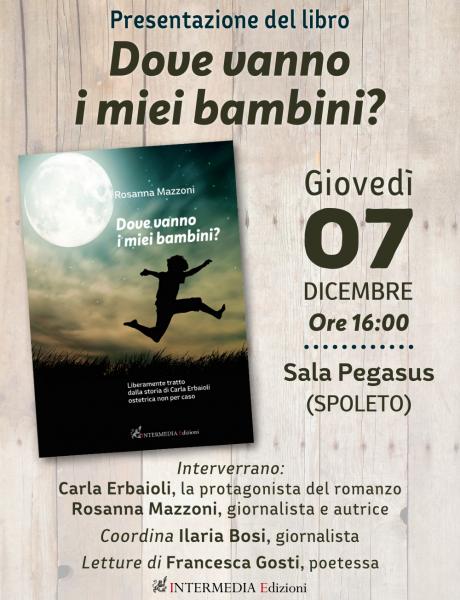 <!--:it-->Presentazione del libro 'Dove vanno i miei bambini?' di Rosanna Mazzoni<!--:--> @ Sala Pegasus | Spoleto | Umbria | Italia