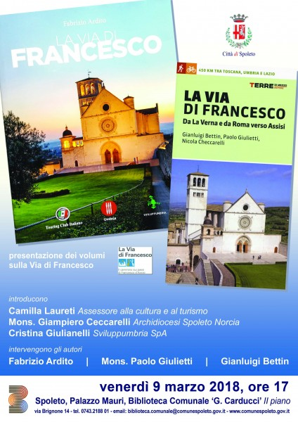<!--:it-->Incontro sulla Via di Francesco con presentazione dei libri: LUNGO LA VIA DI FRANCESCO di Fabrizio Ardito e LA VIA DI FRANCESCO di Paolo Giulietti, Gianluigi Bettin, Nicola Checcarelli<!--:--><!--:en-->Meeting on Francis' Way: LUNGO LA VIA DI FRANCESCO by F. Ardito and LA VIA DI FRANCESCO by P. Giulietti, G. Bettin, N. Checcarelli<!--:--> @ Biblioteca Comunale G. Carducci  | Spoleto | Umbria | Italia