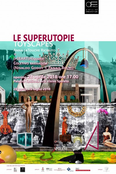 <!--:it-->LE SUPERUTOPIE toyscapes di Anna la Touche Riciputo e (H)eart(H)quake di Coletivo Barragem - Mostra e videoperformance <!--:--><!--:en-->SUPERUTOPIAS - Toyscapes by Anna la Touche Riciputo and (H)eart(H)quake by Coletivo Barragem - Exhibition and videoperformance <!--:--> @ Casa dell'Architettura Spoleto – Palazzo Collicola Arti Visive Spoleto | Spoleto | Umbria | Italia