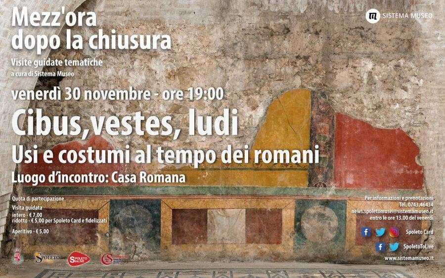 <!--:it-->Mezz'ora dopo la chiusura - CIBUS, VESTES, LUDI: USI E COSTUMI AL TEMPO DEI ROMANI<!--:--> @ Casa Romana