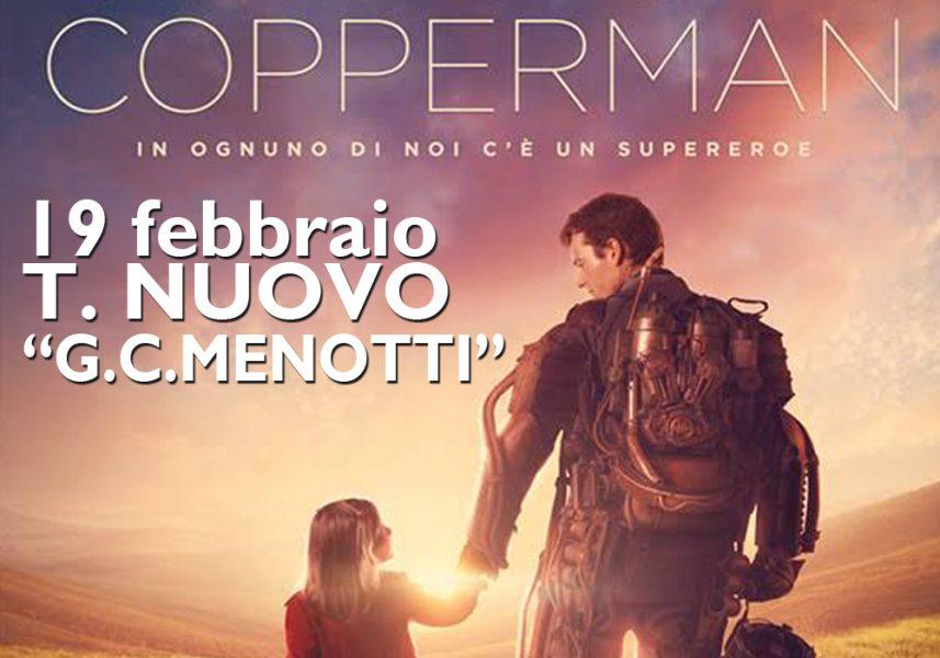 <!--:it-->***TUTTO ESAURITO*** COPPERMAN - Proiezione speciale<!--:--> @ Teatro Nuovo Gian Carlo Menotti