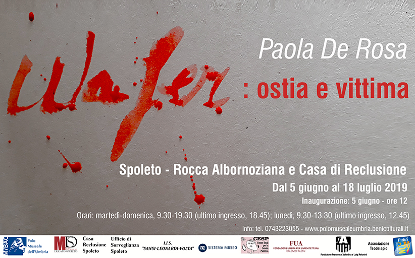 <!--:it-->MOSTRA | Wafer: ostia e vittima | di Paola De Rosa<!--:--> @ Rocca Albornoz - Museo Nazionale del Ducato di Spoleto e Casa di Reclusione di Maiano