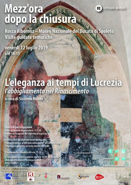 <!--:it-->Mezz'ora dopo la chiusura | L'ELEGANZA AI TEMPI DI LUCREZIA - L'abbigliamento nel Rinascimento<!--:--> @ Rocca Albornoz – Museo Nazionale del Ducato di Spoleto