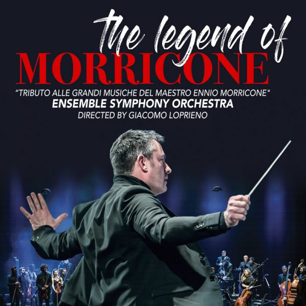 <!--:it-->The legend of ENNIO MORRICONE - Ensemble Simphony Orchestra<!--:--><!--:en-->The legend of ENNIO MORRICONE - Ensemble Simphony Orchestra<!--:--> @ Teatro Nuovo Gian Carlo Menotti